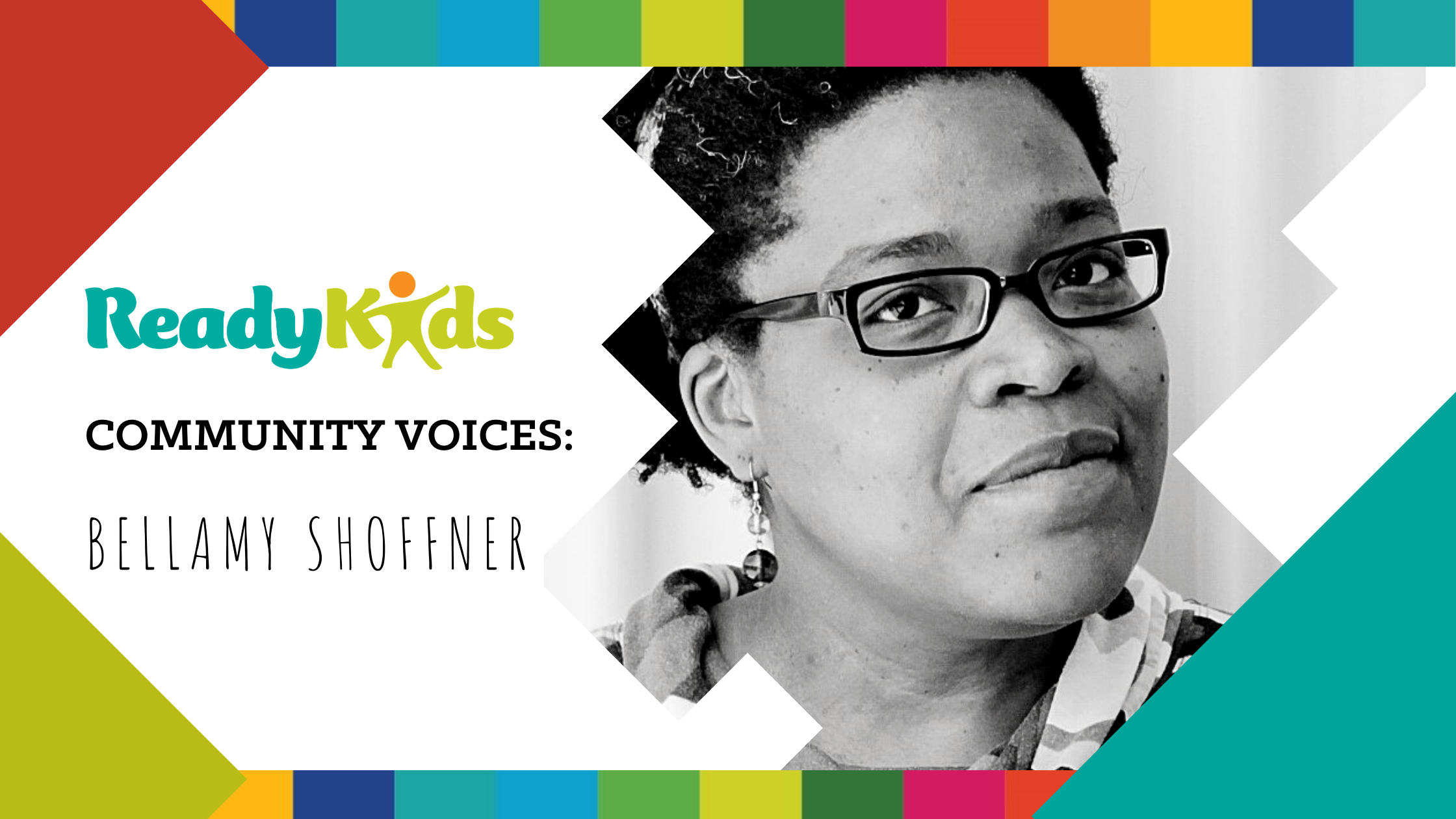 ReadyKids Community Voices: Bellamy Shoffner